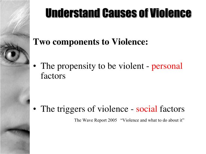 Understand Causes of Violence