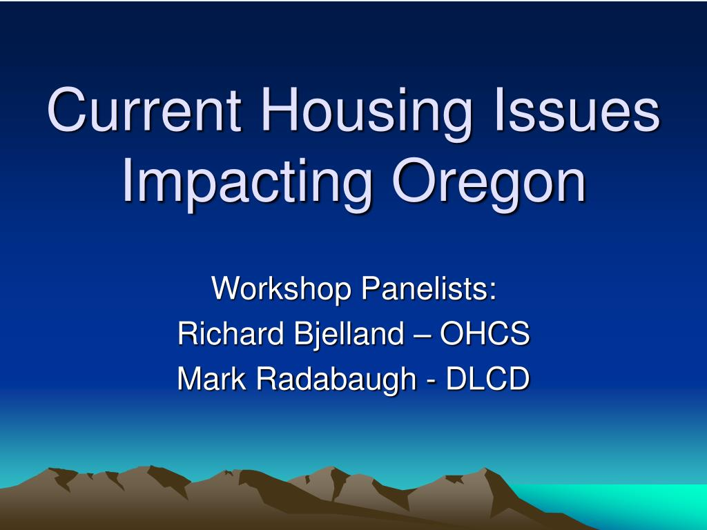 Current Housing Issues Impacting Oregon
