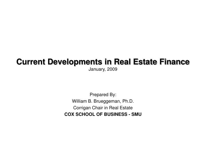 Current developments in real estate finance january 2009