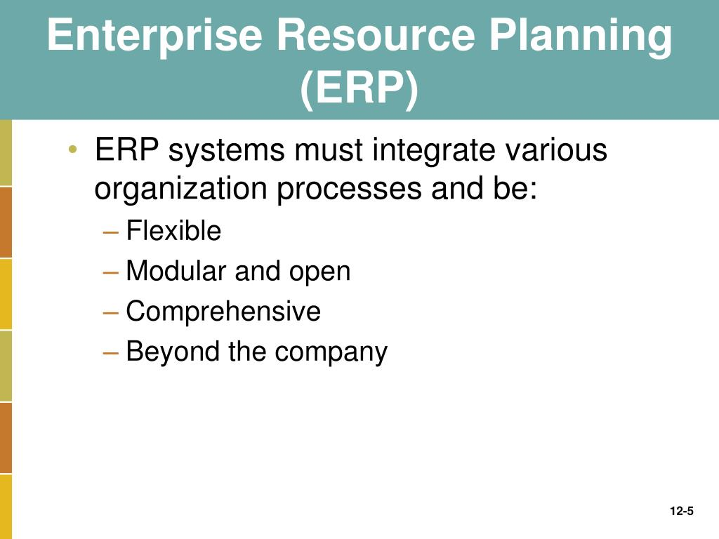 the enterprise resource planning erp systems In this module, we will introduce the current enterprise management tools (such as erp, mrp, and mes) that are often employed to integrate capabilities of various entities through the supply chain we will provide a broad overview of these tools, and will review the capabilities of each of them  enterprise resource planning, or erp system.