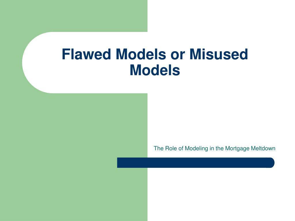 Flawed Models or Misused Models