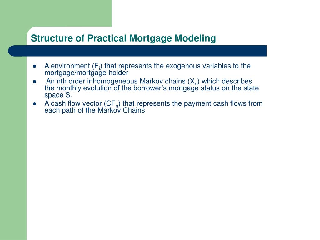 Structure of Practical Mortgage Modeling