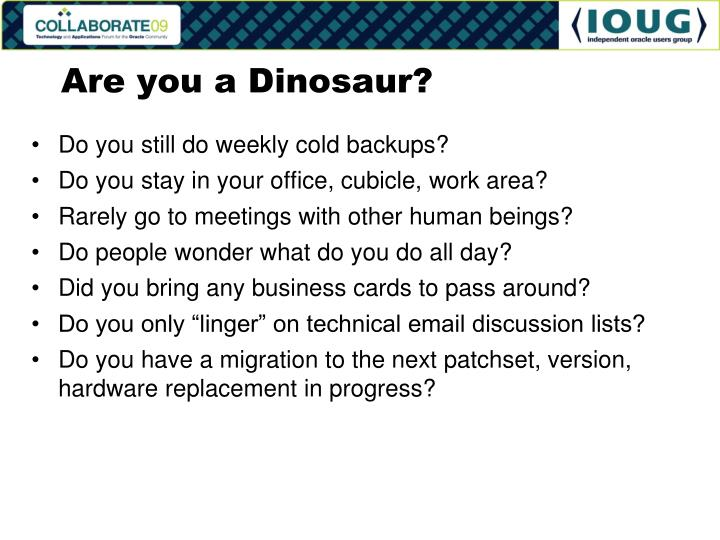 Are you a dinosaur