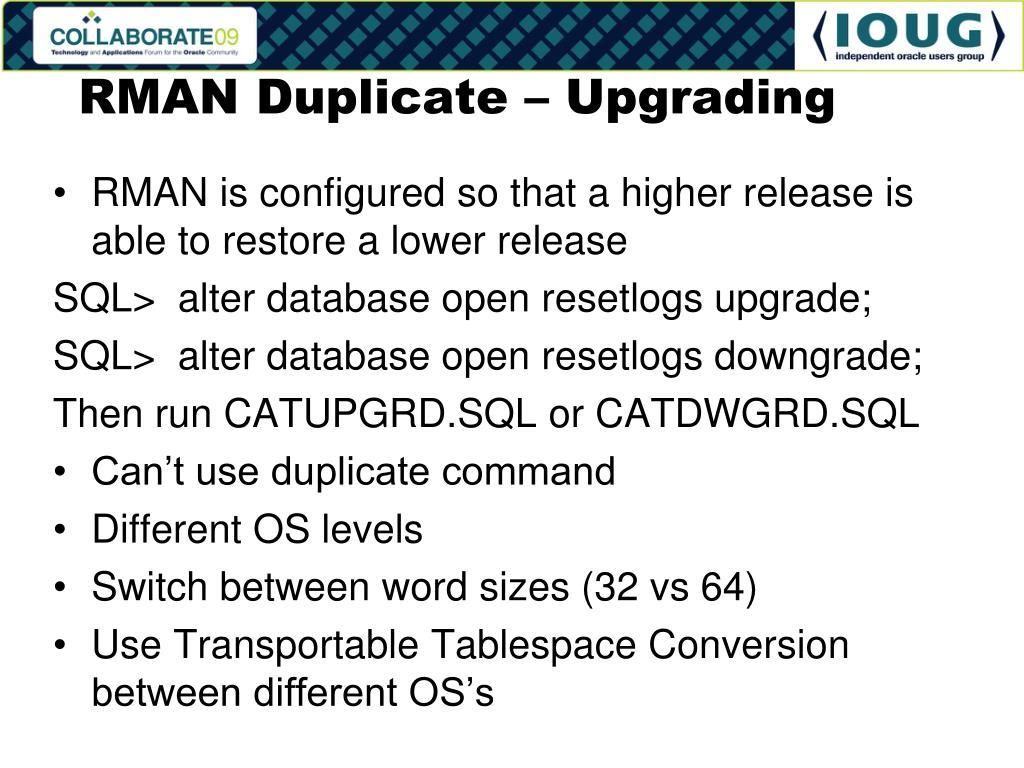 RMAN Duplicate – Upgrading