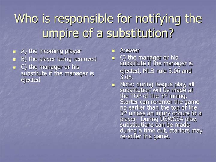 Who is responsible for notifying the umpire of a substitution