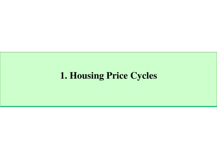 1 housing price cycles