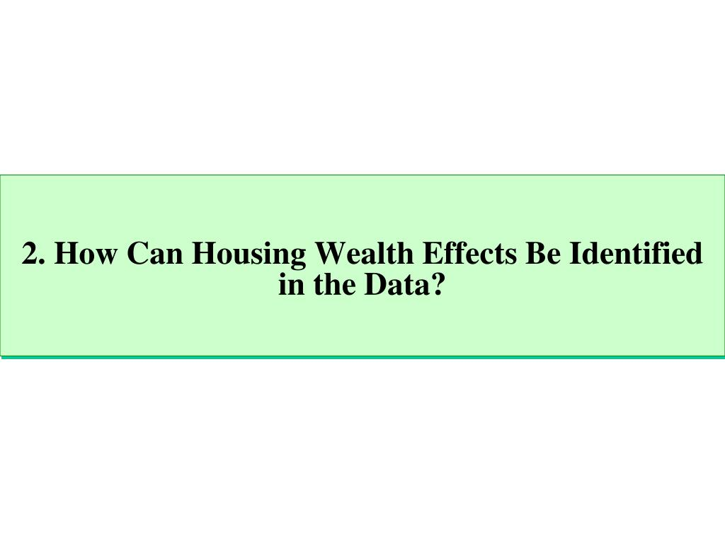 2. How Can Housing Wealth Effects Be Identified in the Data?