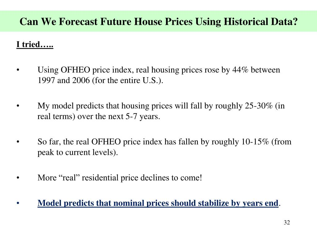 Can We Forecast Future House Prices Using Historical Data?