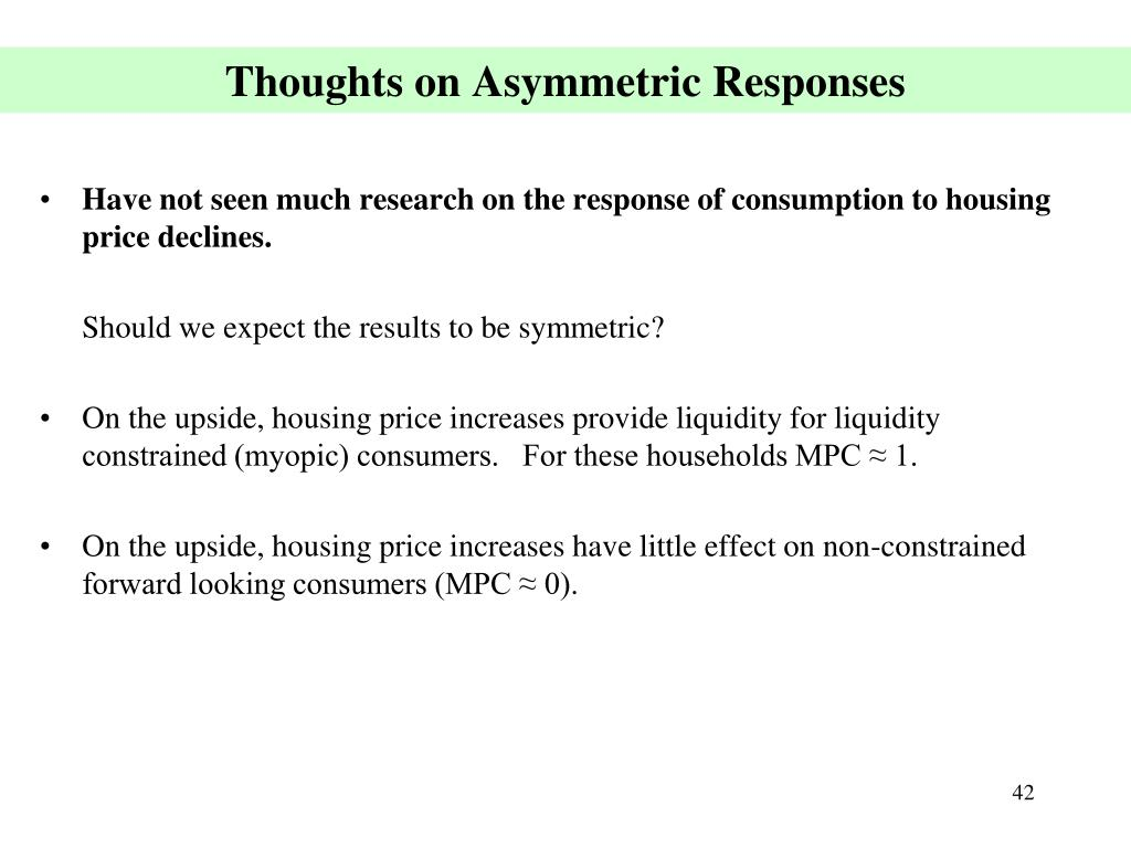 Thoughts on Asymmetric Responses