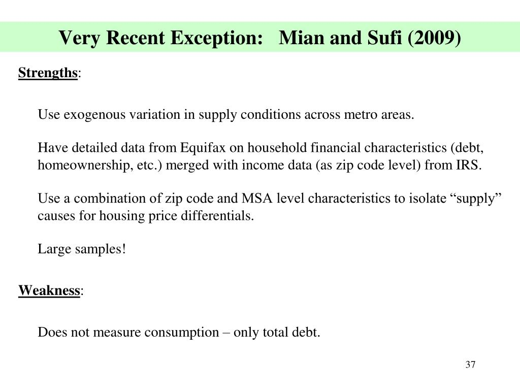 Very Recent Exception:   Mian and Sufi (2009)