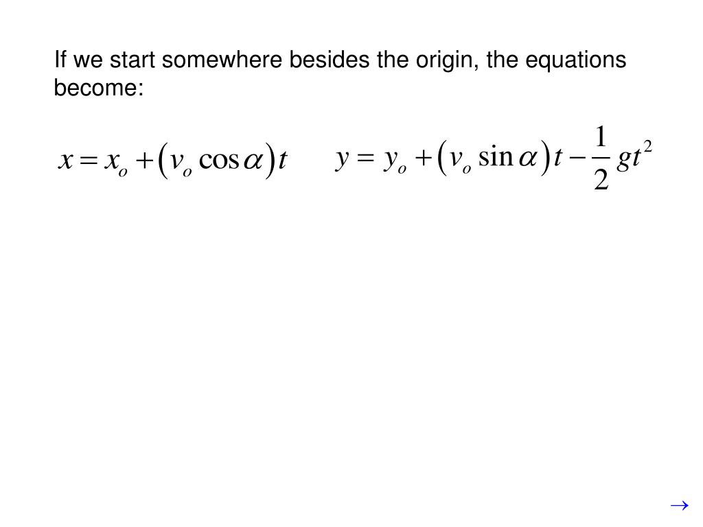 If we start somewhere besides the origin, the equations become: