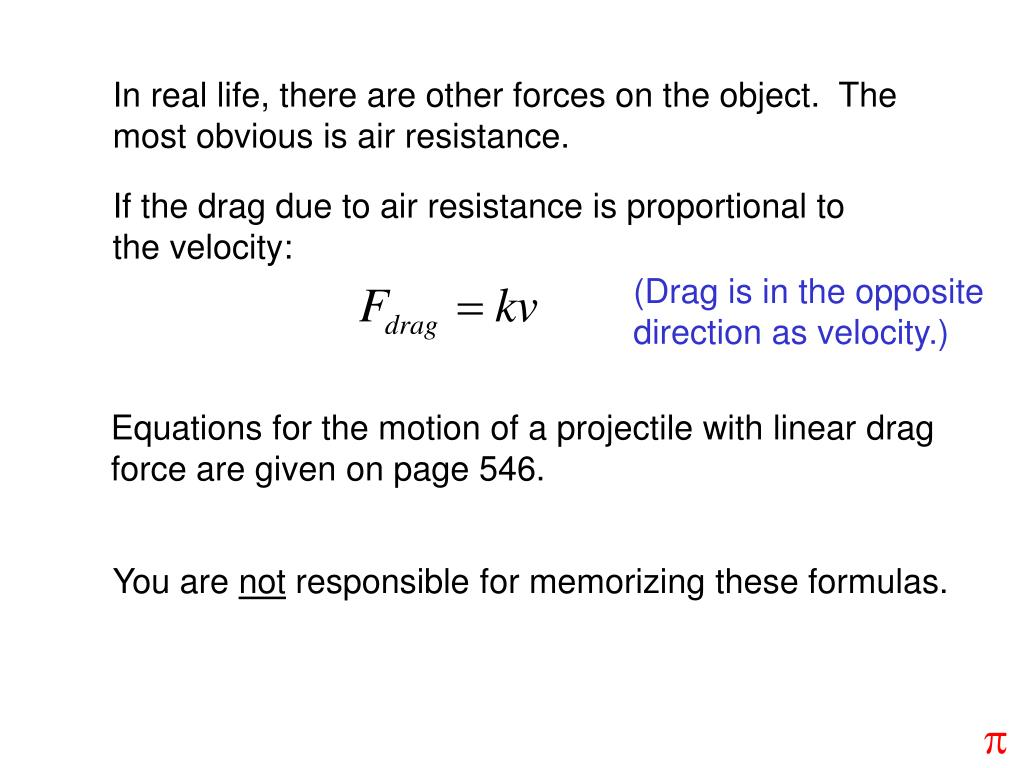 In real life, there are other forces on the object.  The most obvious is air resistance.