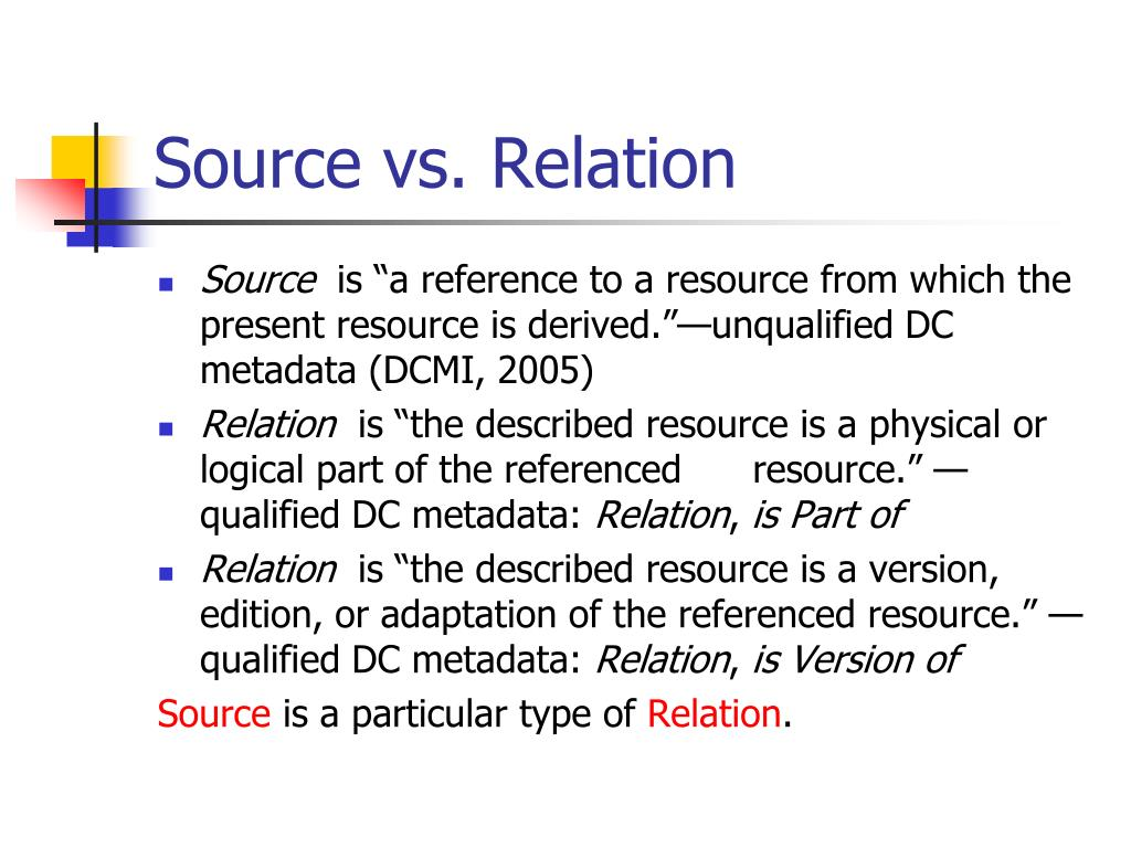 Source vs. Relation