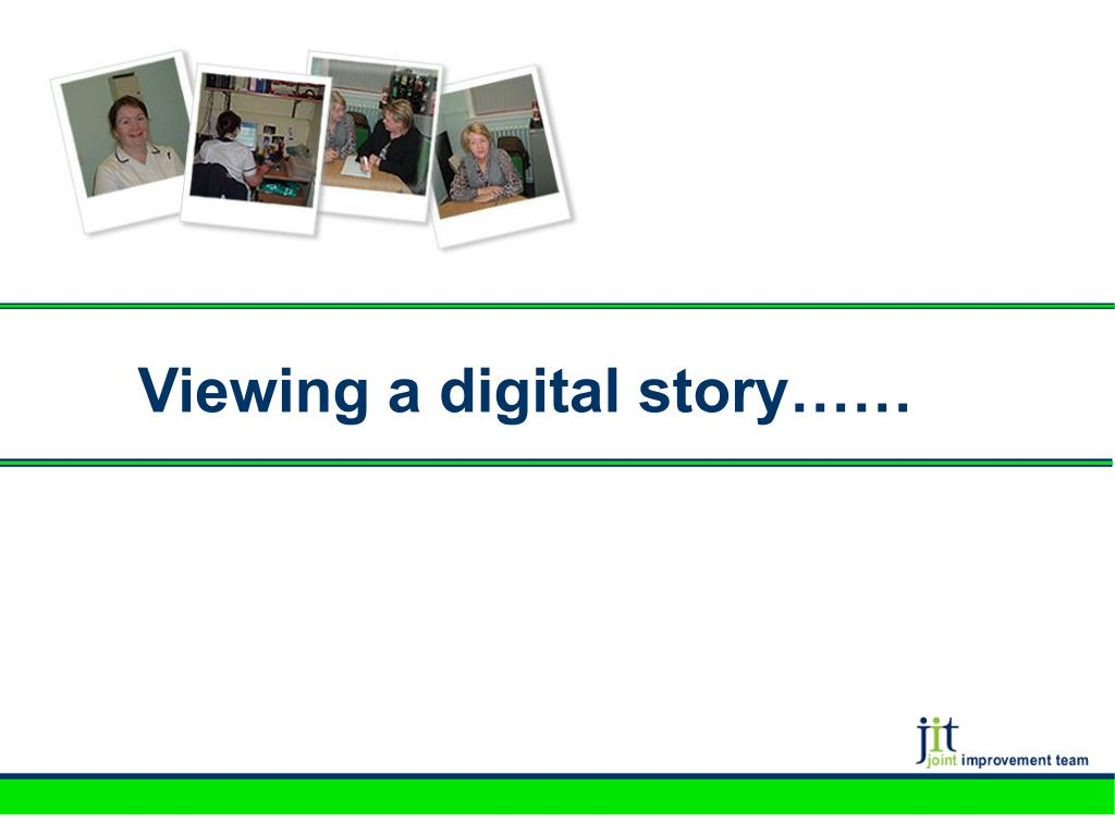 Viewing a digital story……