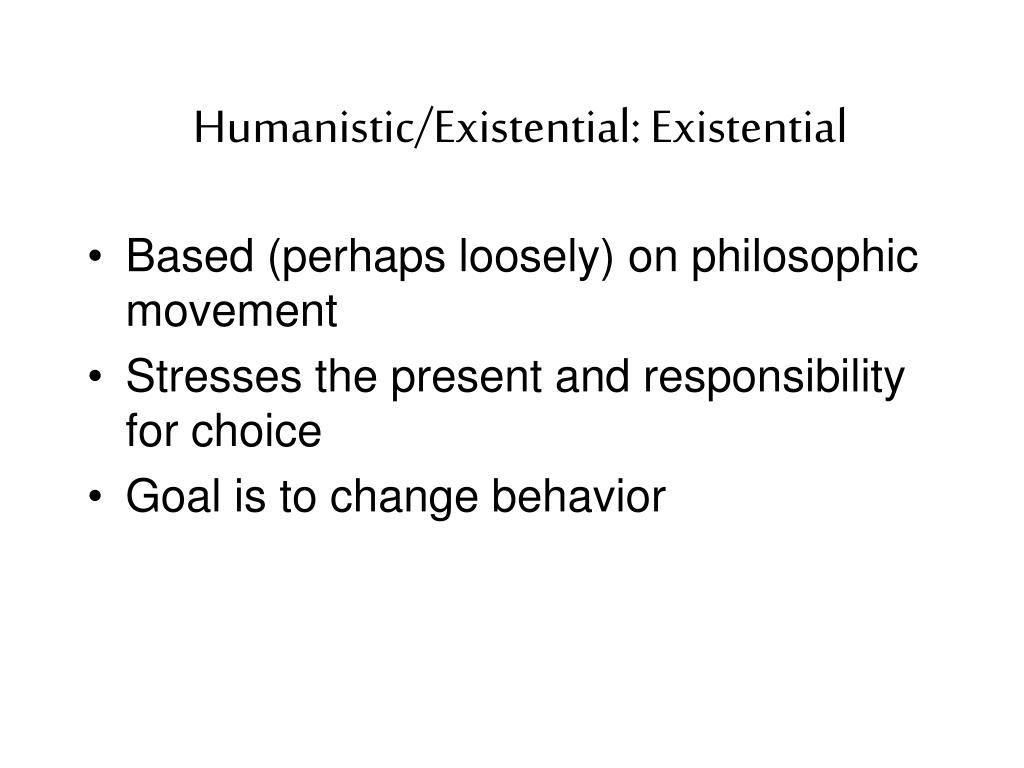 Humanistic/Existential: Existential