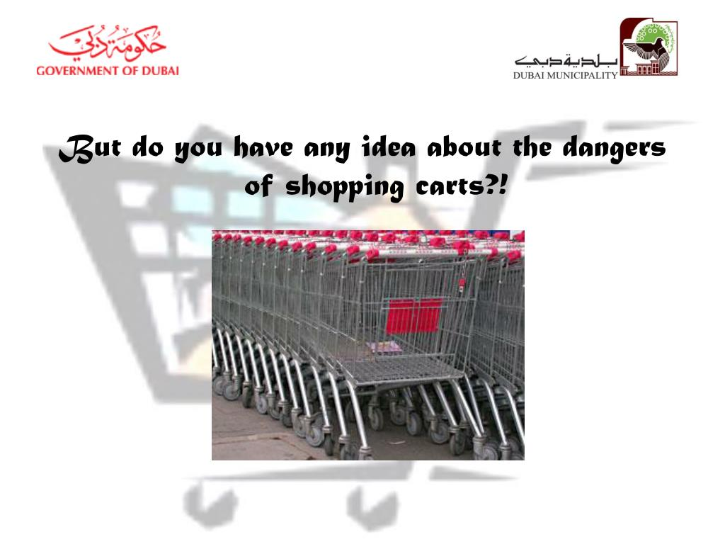 But do you have any idea about the dangers of shopping carts?!