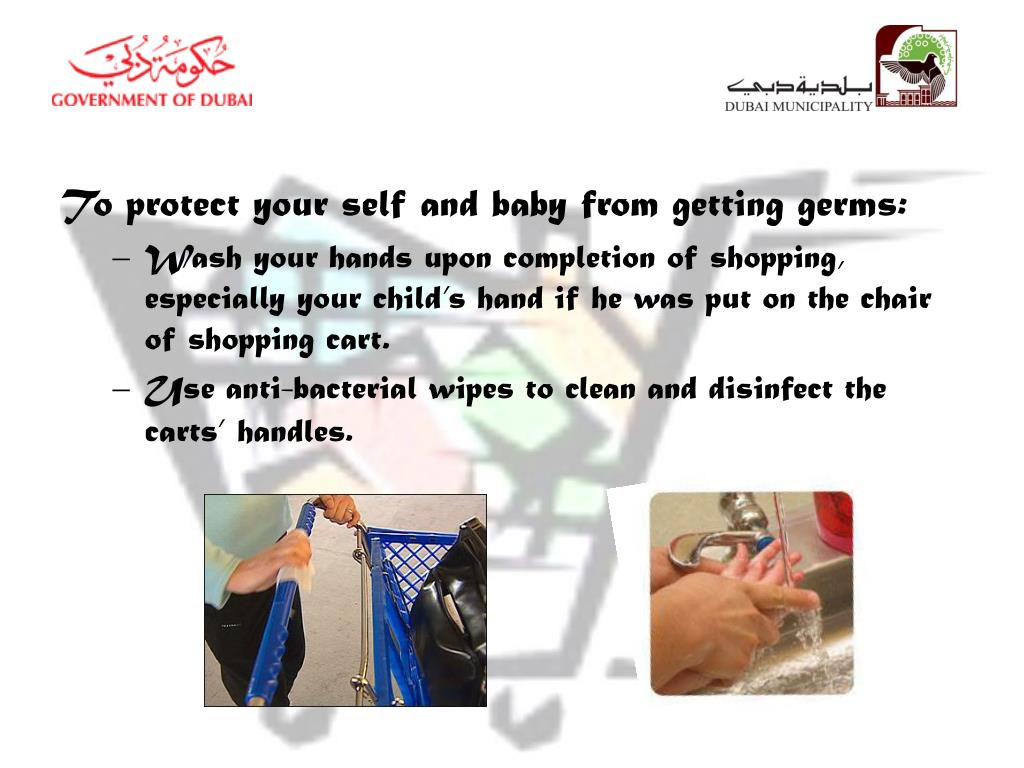 To protect your self and baby from getting germs: