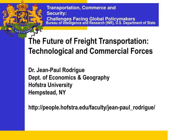 The future of freight transportation technological and commercial forces l.jpg
