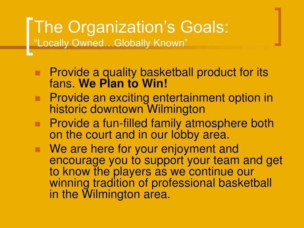 The Organization's Goals: