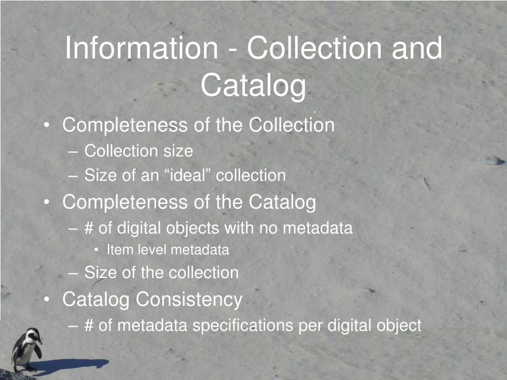 Information - Collection and Catalog