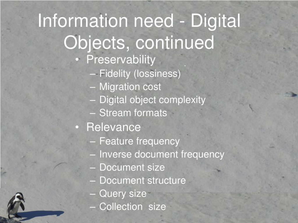 Information need - Digital Objects, continued
