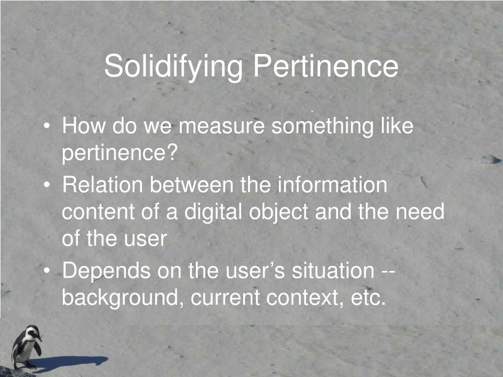 Solidifying Pertinence