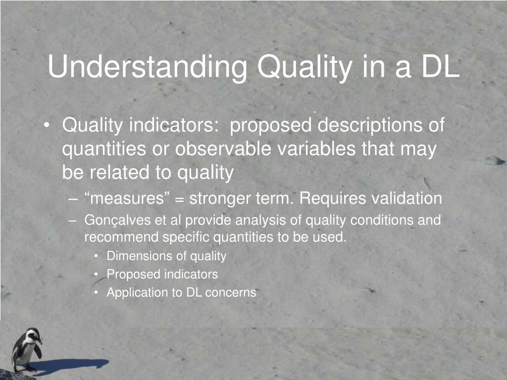 Understanding Quality in a DL