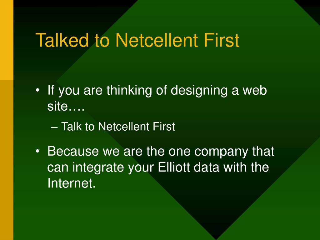 Talked to Netcellent First