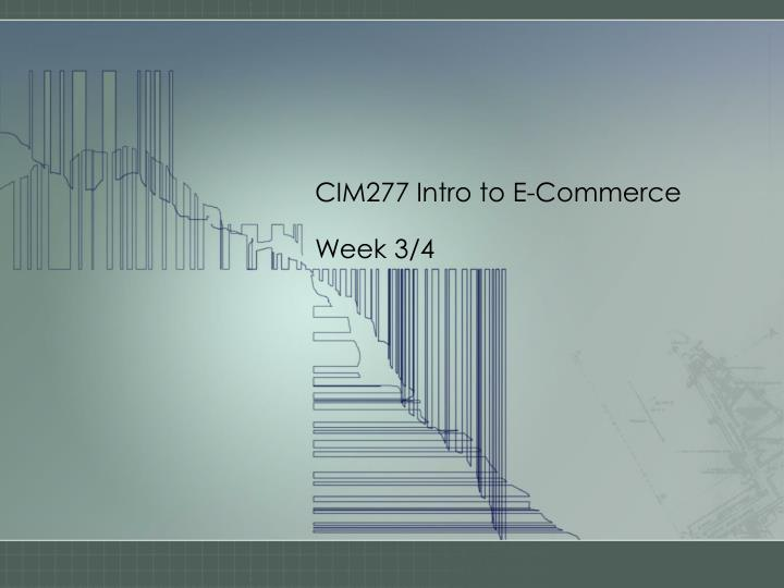 Cim277 intro to e commerce