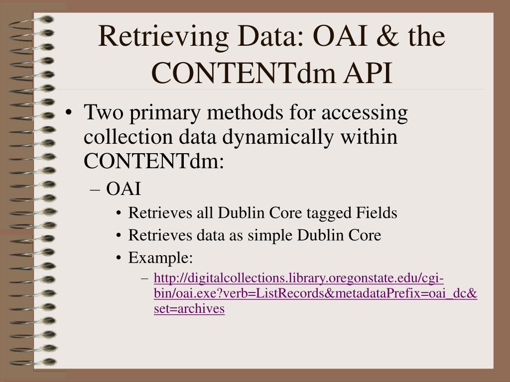 Retrieving Data: OAI & the CONTENTdm API