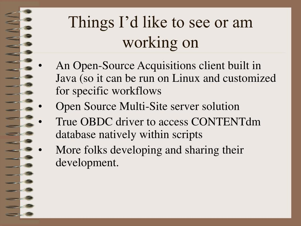 Things I'd like to see or am working on