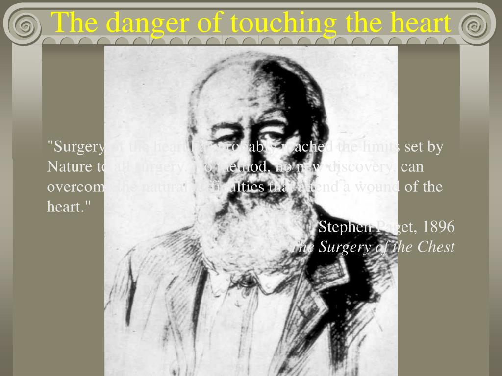 The danger of touching the heart