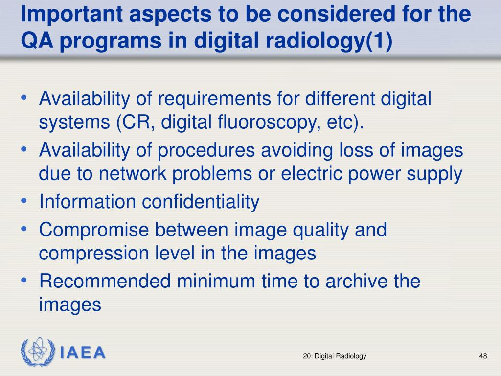 Important aspects to be considered for the QA programs in digital radiology(1)