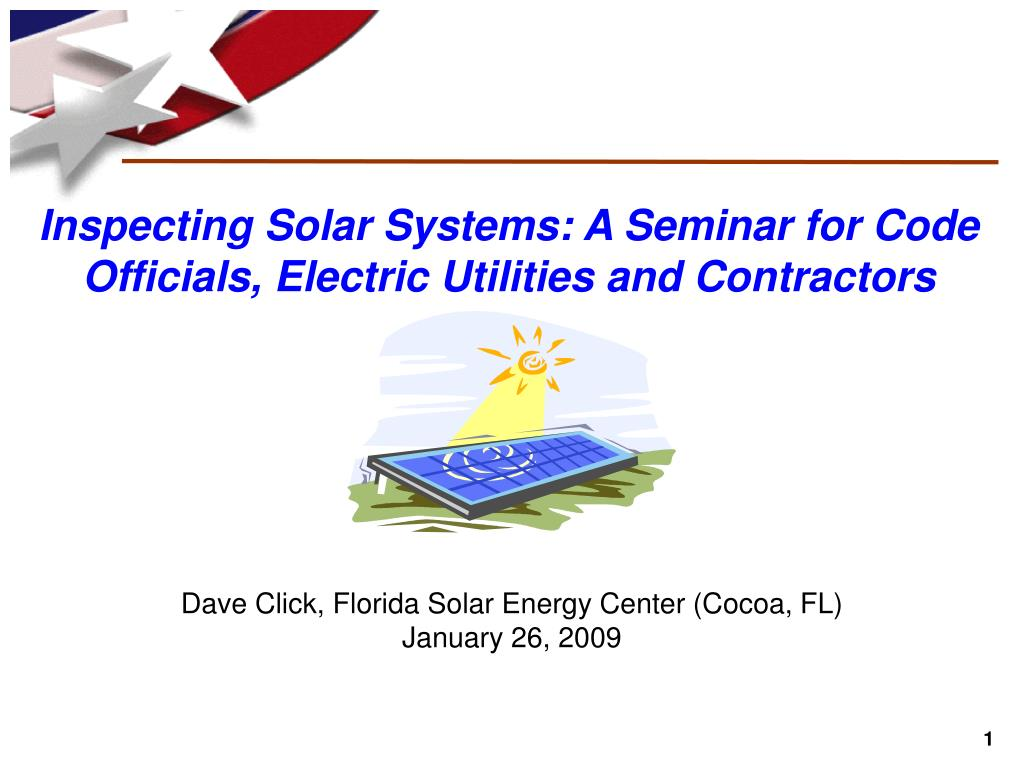 Inspecting Solar Systems: A Seminar for Code Officials, Electric Utilities and Contractors