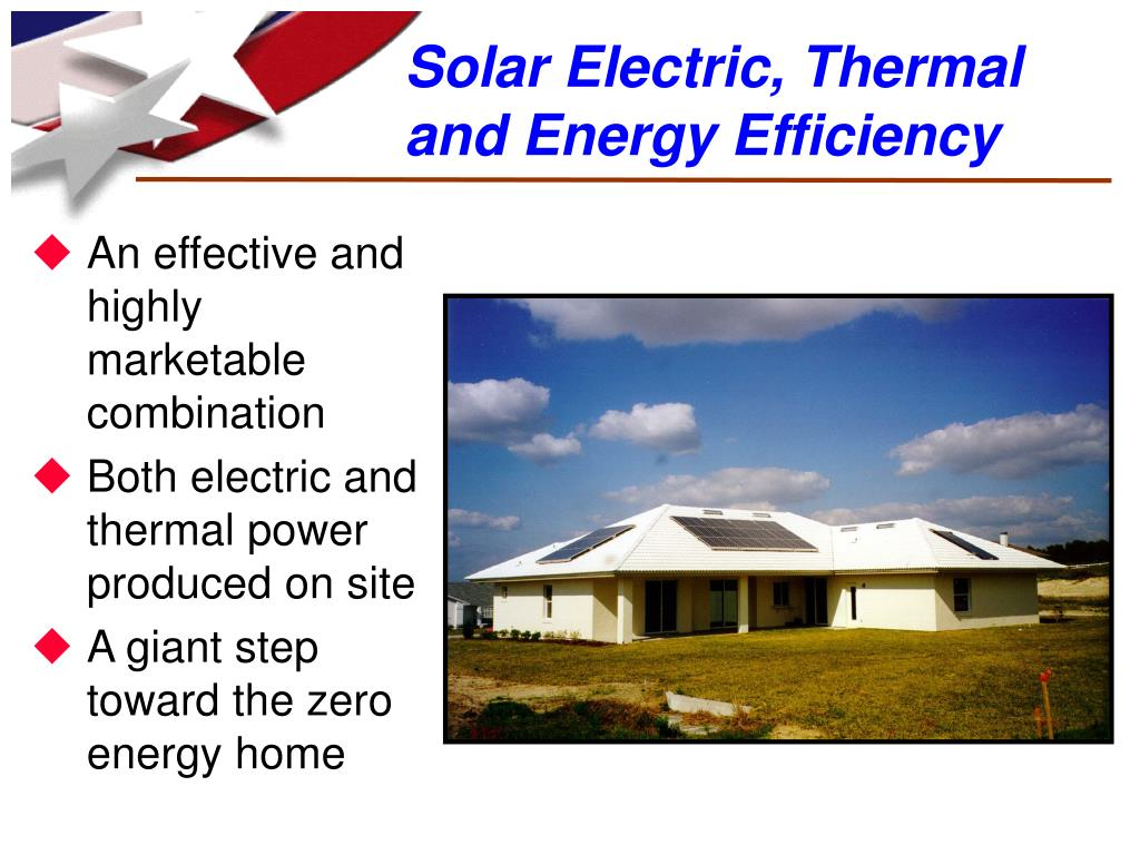 Solar Electric, Thermal and Energy Efficiency