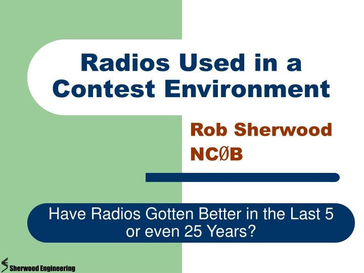 Radios used in a contest environment
