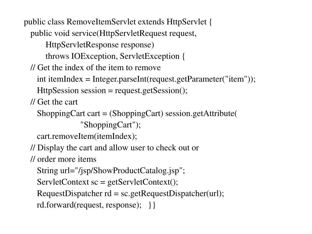 public class RemoveItemServlet extends HttpServlet {