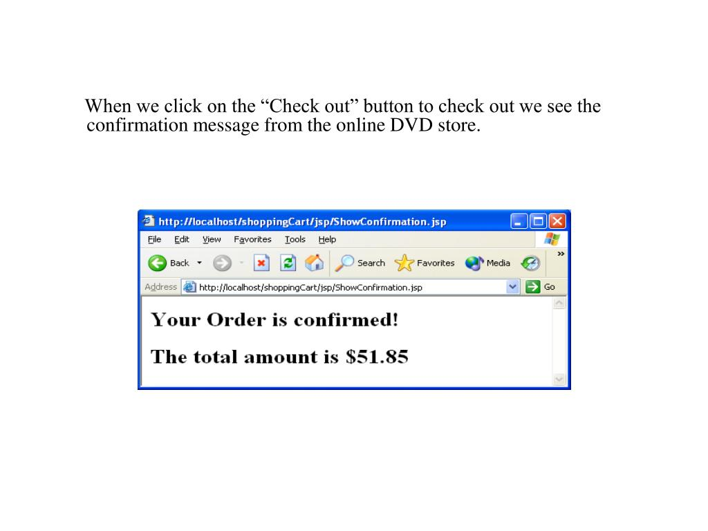 """When we click on the """"Check out"""" button to check out we see the confirmation message from the online DVD store."""