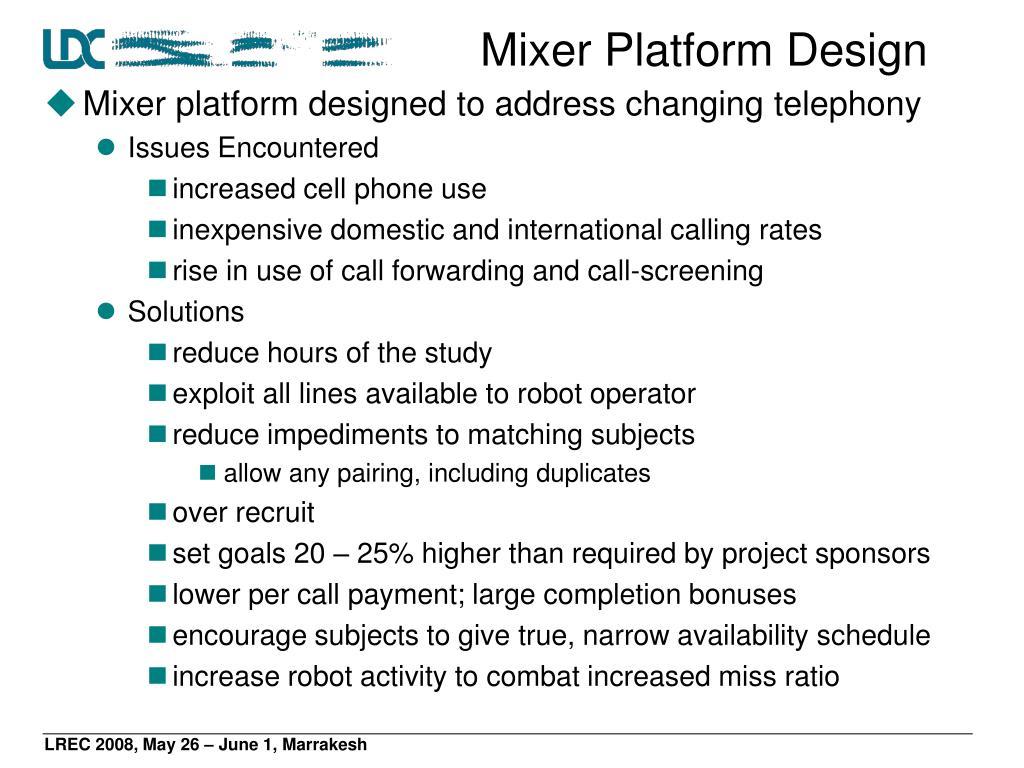 Mixer Platform Design