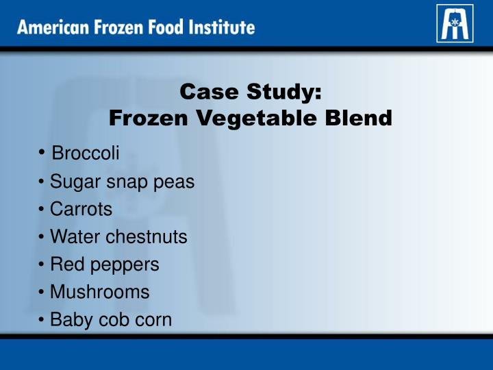 Case study frozen vegetable blend