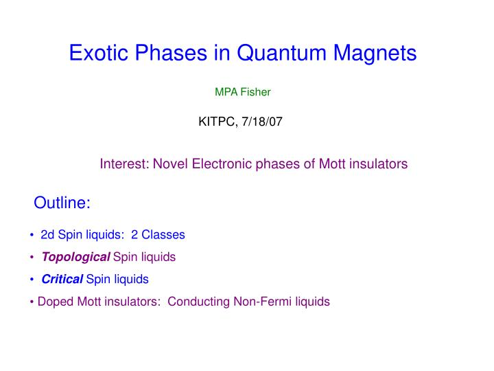 Exotic phases in quantum magnets l.jpg