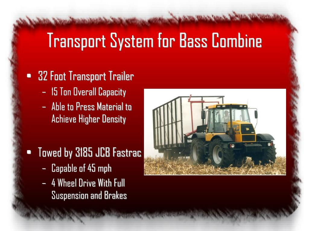 Transport System for Bass Combine