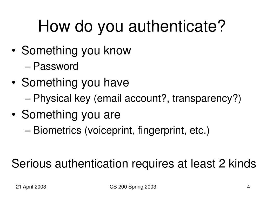 How do you authenticate?