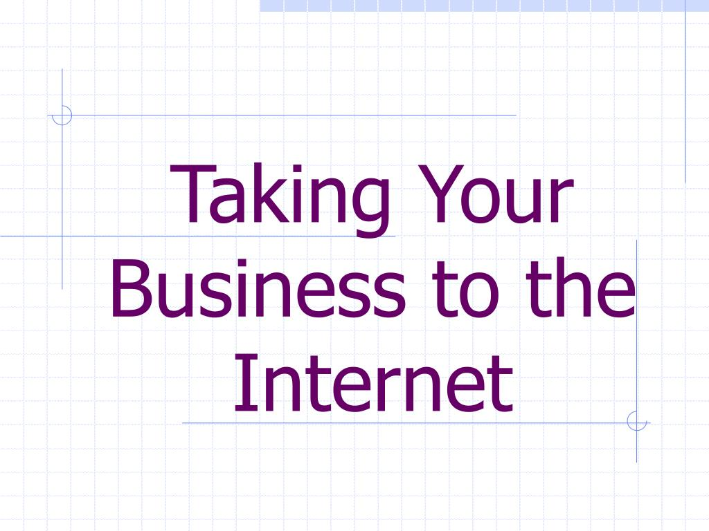 taking your business to the internet