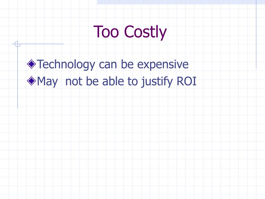 Too Costly