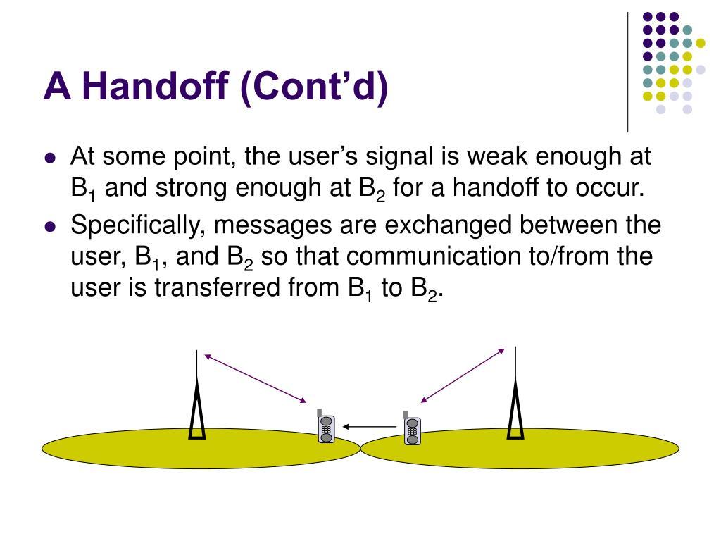 A Handoff (Cont'd)