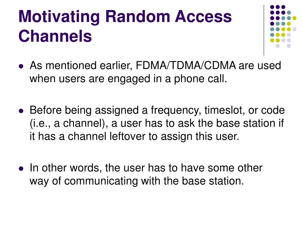 Motivating Random Access Channels