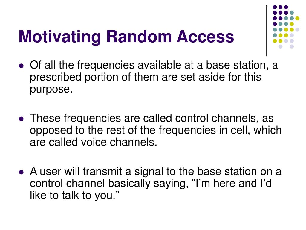Motivating Random Access