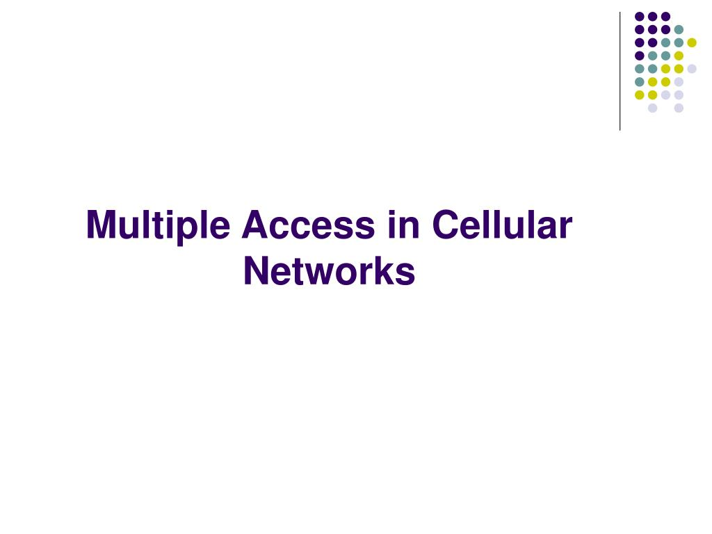 Multiple Access in Cellular Networks