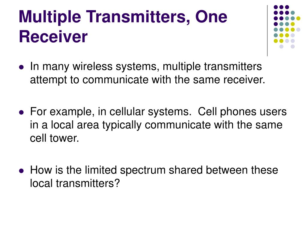 Multiple Transmitters, One Receiver
